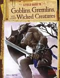 Field Guide to Goblins, Gremlins, and Other Wicked Creatures