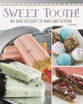 Sweet Tooth! : No-Bake Desserts to Make and Devour