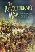 Revoutionary War : A Chronology of America's Fight for Independence