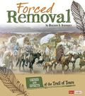 Forced Removal : Causes and Effects of the Trail of Tears