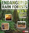 Endangered Rain Forests : Investigating Rain Forests in Crisis