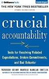Crucial Accountability: Tools for Resolving Violated Expectations, Broken Commitments, and B...