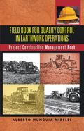 Field Book for Quality Control in Earthwork Operations : Project Construction Management Book