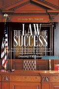 The Law of Success: Presenting the Unchanging Principles Built into the Universe for Your Su...
