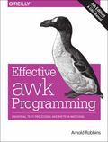 Effective Awk Programming : Universal Text Processing and Pattern Matching