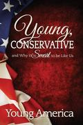 Young, Conservative, and Why it's Smart to be like Us