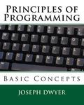 Principles of Programming: Basic Concepts: Computer programming for kids and beginners