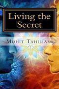 Living the Secret : A Tribute to Rhonda Byrne AndThe Secret Team