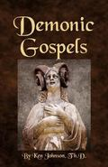 Demonic Gospels: The Truth about the Gnostic Gospels