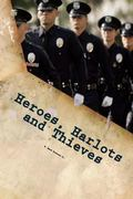 Heroes, Harlots and Thieves : Who's Really Wearing That Uniform