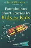 Fantabulous Short Stories by Kids for Kids: Volume 1 (Shallowford Falls Short Story)