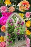 A Rose A Day: A Book Of Sacred Rose Prayers