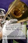 A Comprehensive Research Plan on Music Education