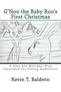 G'Noo the Baby Roo's First Christmas: A Holiday Play in One Act for Young Audiences