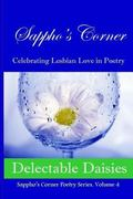 Delectable Daisies (Sappho's Corner Poetry Series) (Volume 4)
