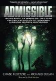 Admissible: The Field Manual for Investigating UFOs, Paranormal Activity, and Strange Creatures