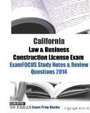 California Law & Business Construction License Exam ExamFOCUS Study Notes & Review Questions...