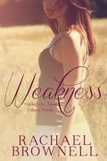 Weakness: Ethan's Novella (Holding On) (Volume 3)