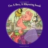I'm A Bee: A Rhyming book