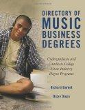 Directory of Music Business Degrees: Undergraduate and Graduate College Music Industry Degre...