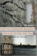 How to Conquer Boredom and Live to Tell the Tale (Volume 2)
