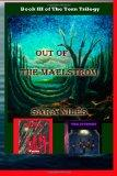 Out of the Maelstrom: Book III of The Torn Trilogy (Volume 3)