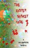 The Easter Basket Case
