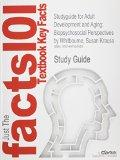 Studyguide for Adult Development and Aging: Biopsychosocial Perspectives by Whitbourne, Susa...