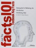 Studyguide for Marketing: An Introduction by Armstrong, Gary, ISBN 9780133451276