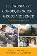 Causes and Consequences of Group Violence : From Bullies to Terrorists