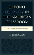 Beyond Equality in the American Classroom : The Case for Inclusive Education