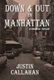 Down & Out in Manhattan: A Financial Thriller