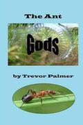 The Ant Gods