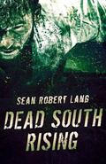 Dead South Rising (Volume 1)
