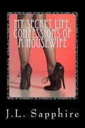 My Secret Life: Confessions of a Housewife