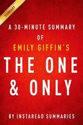 The One & Only by Emily Giffin - A 30-minute Instaread Summary