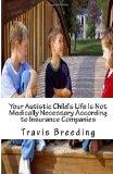 Your Autistic Child's Life Is Not Medically Necessary: According to Insurance Companies