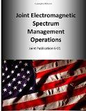 Joint Electromagnetic Spectrum Management Operations: Joint Publication 6-01