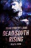 Dead South Rising: Death Row (Volume 2)