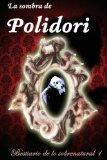 La sombra de Polidori (Bestiario de lo sobrenatural) (Volume 1) (Spanish Edition)