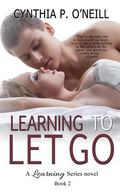 Learning To Let Go (A Learning Series) (Volume 2)