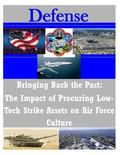 Bringing Back the Past: The Impact of Procuring Low-Tech Strike Assets on Air Force Culture ...