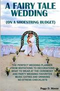 A fairy tale wedding (on a shoestring budget): The perfect wedding planner from invitations ...