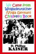 We Came from Wolgadeutscher (Volga German) Children's Book