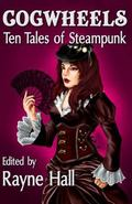 Cogwheels: Ten Tales of Steampunk (Ten Tales Fantasy & Horror Stories)