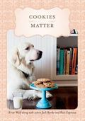 Cookies Matter: Delicious Crumbs of Food, Family & Friends