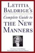 Letitia Baldrige's Complete Guide to the New Manners for The '90s : A Complete Guide to Etiq...