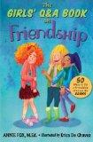 The Girls' Q&A Book on Friendship: 50 Ways to Fix a Friendship Without the DRAMA (The Girls'...