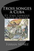 Trois songes  Cuba: Et Une Longue Nuit d'hiver (French Edition)
