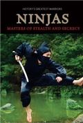 Ninjas : Masters of Stealth and Secrecy